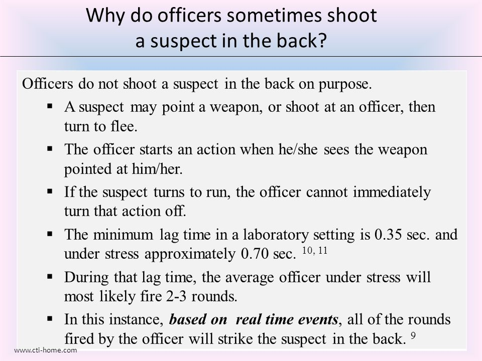 Why do officers sometimes shoot a suspect in the back.