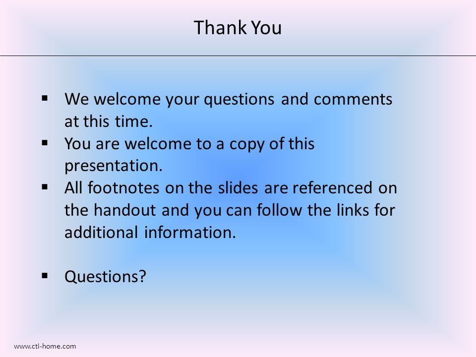 Thank You  We welcome your questions and comments at this time.