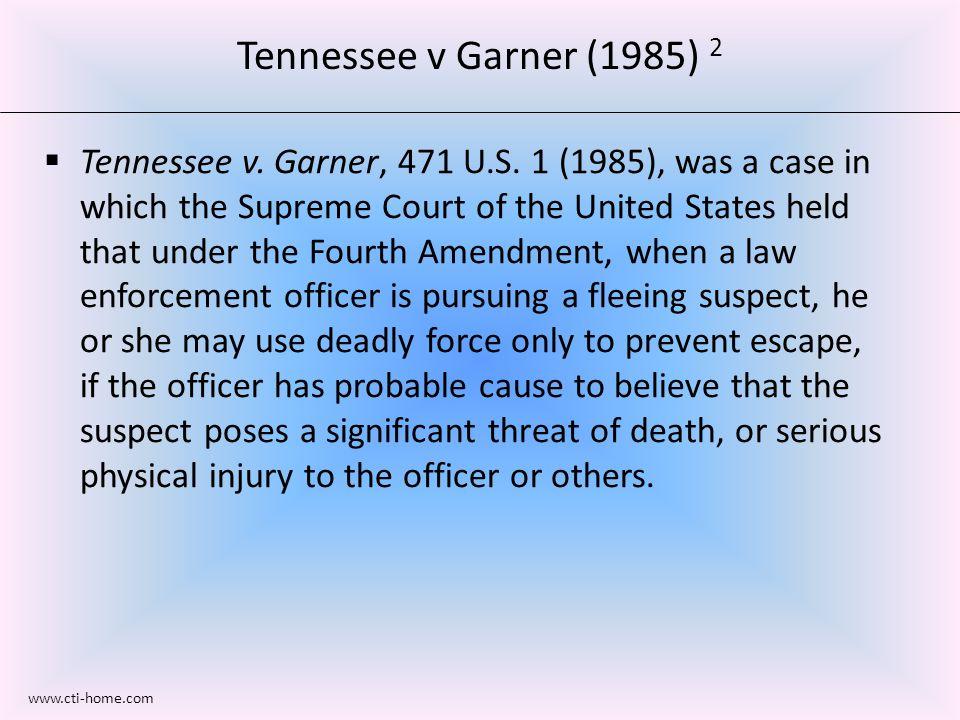  Tennessee v. Garner, 471 U.S.