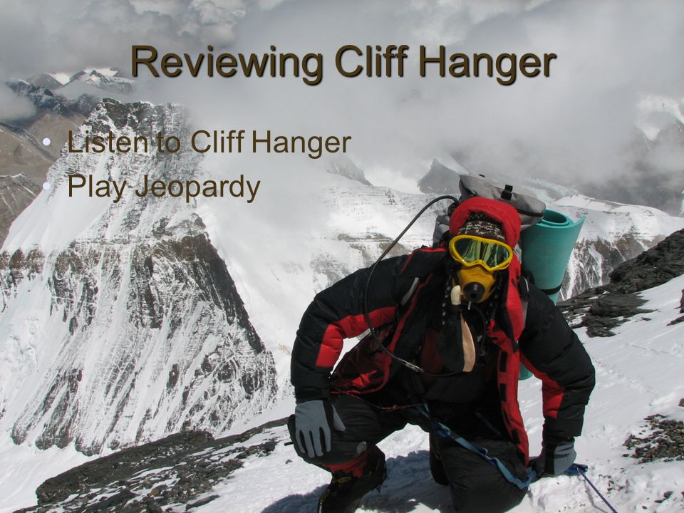 Reviewing Cliff Hanger Listen to Cliff Hanger Play Jeopardy