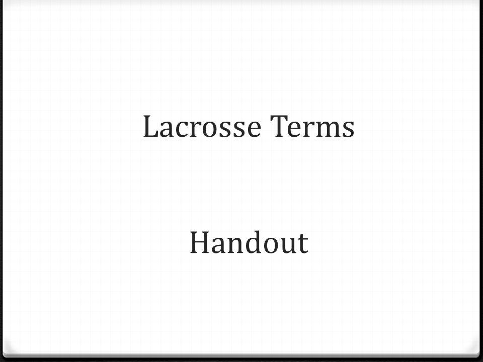 Lacrosse Terms Handout