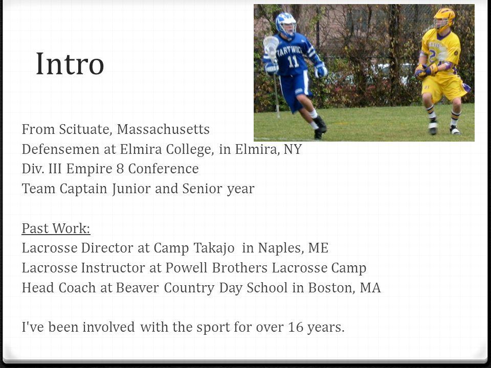 Intro From Scituate, Massachusetts Defensemen at Elmira College, in Elmira, NY Div.