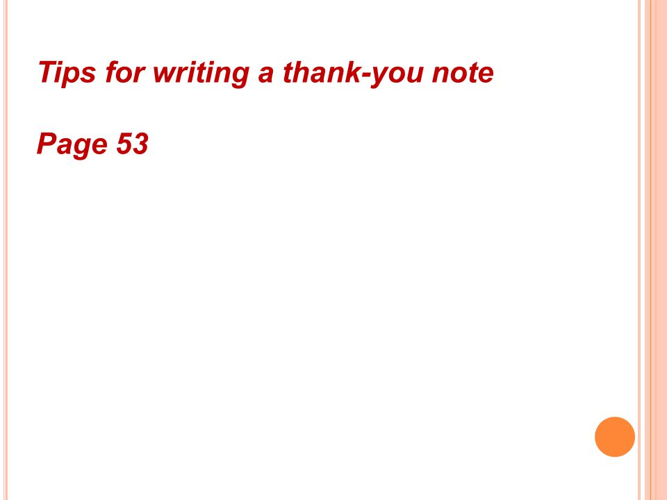 Tips for writing a thank-you note Page 53