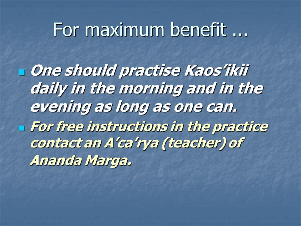 For maximum benefit...