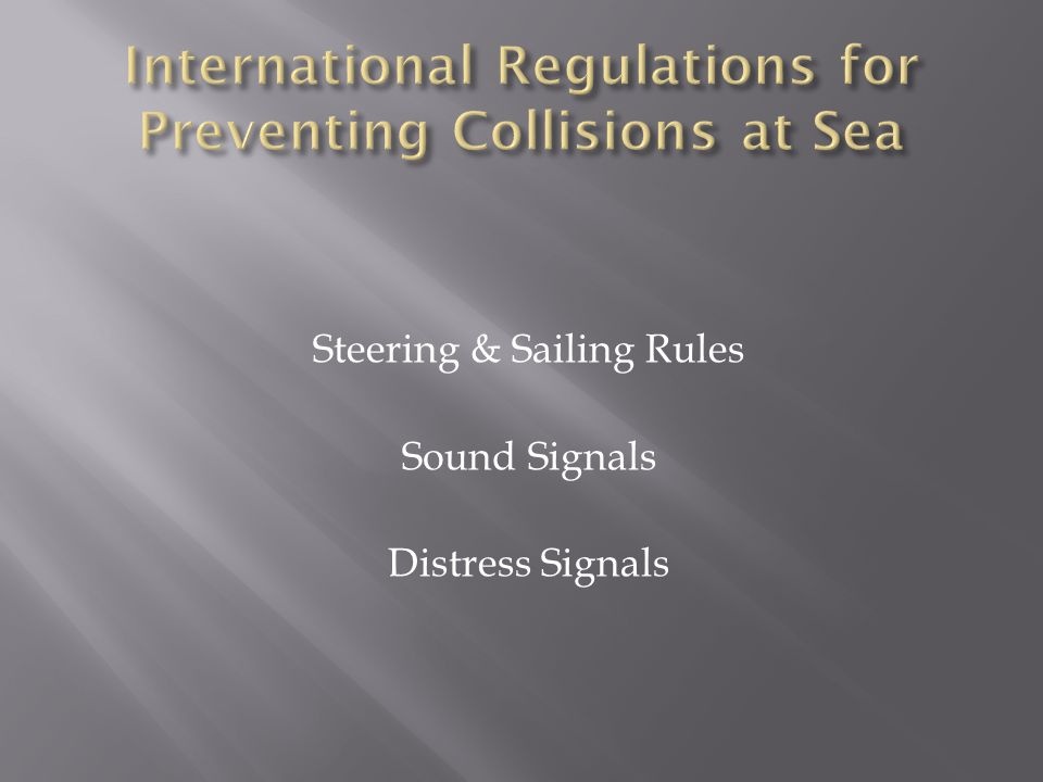 Steering & Sailing Rules Sound Signals Distress Signals