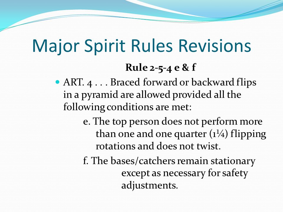 Major Spirit Rules Revisions Rule 2-5-4 e & f ART.