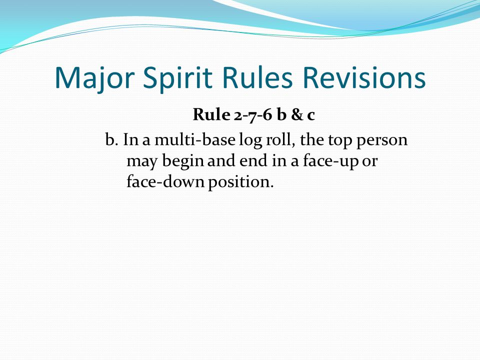 Major Spirit Rules Revisions Rule 2-7-6 b & c b.
