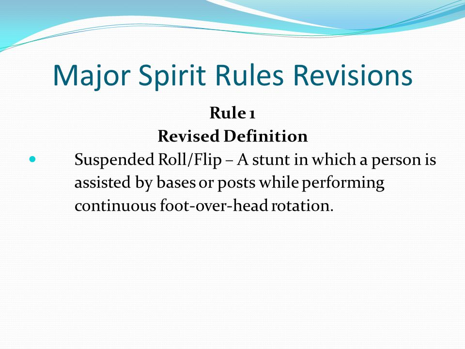 Major Spirit Rules Revisions Rule 2-7-1 a NEW ART.