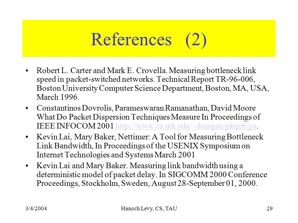 3/4/2004Hanoch Levy, CS, TAU29 References (2) Robert L.