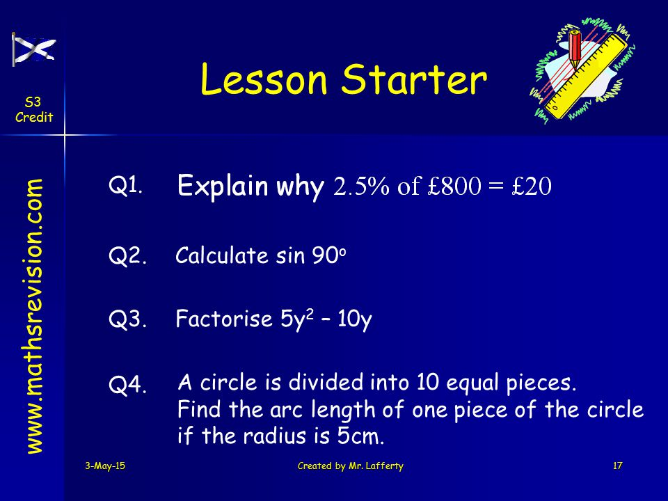 3-May-15Created by Mr. Lafferty17 www.mathsrevision.com Lesson Starter Q1.