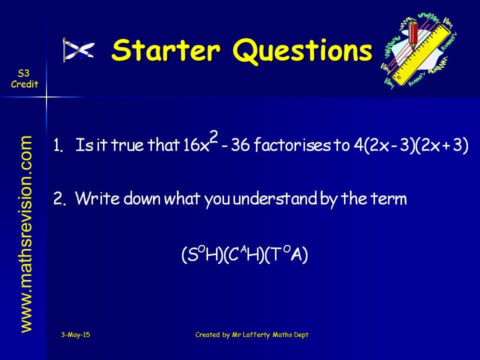 3-May-15Created by Mr Lafferty Maths Dept Starter Questions www.mathsrevision.com S3 Credit