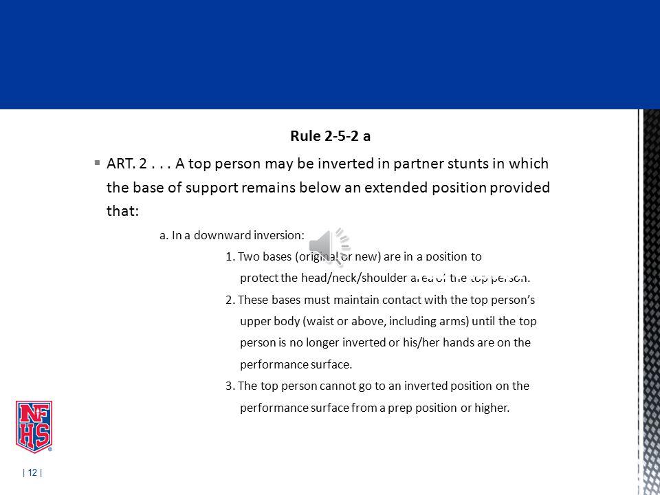 | 12 | Rule 2-5-2 a  ART. 2...