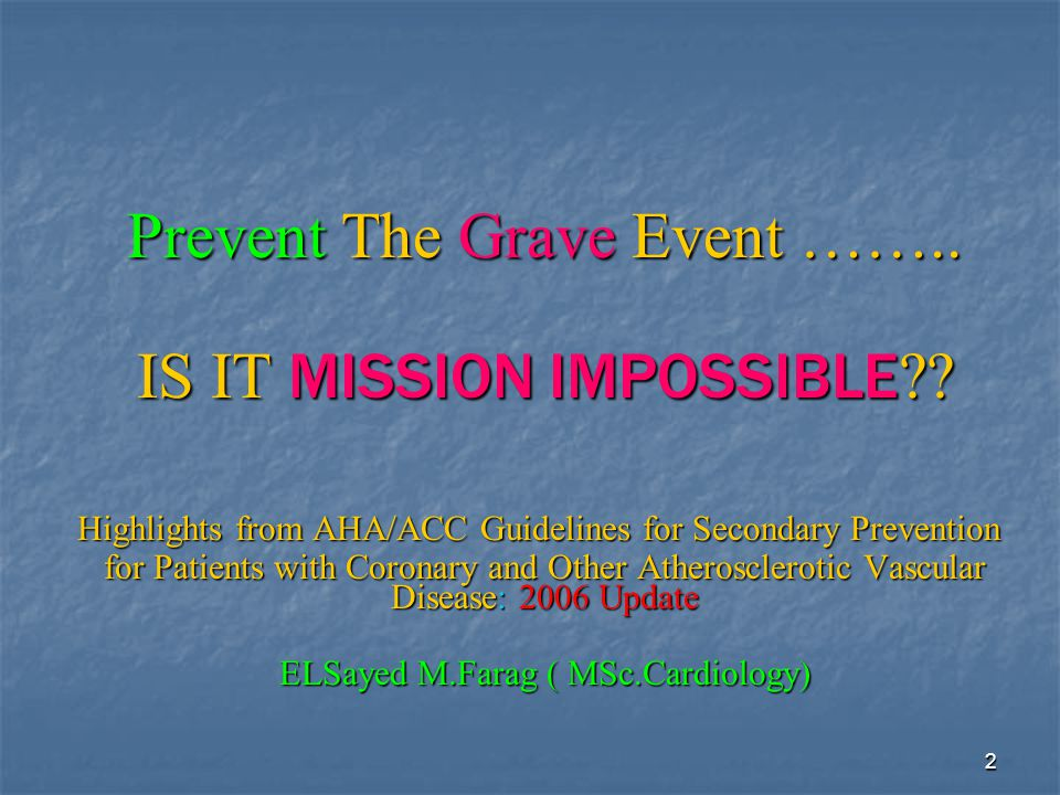 2 Prevent The Grave Event ……..IS IT MISSION IMPOSSIBLE ?.