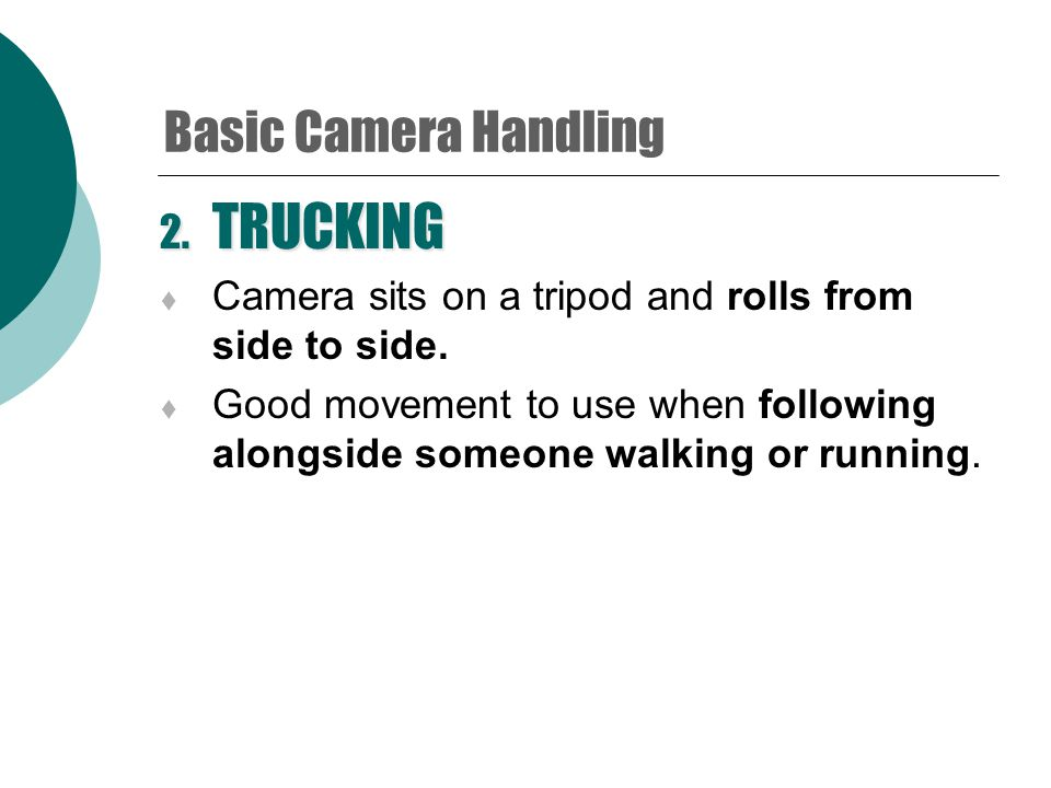 Here are a few camera techniques you should know: 1.