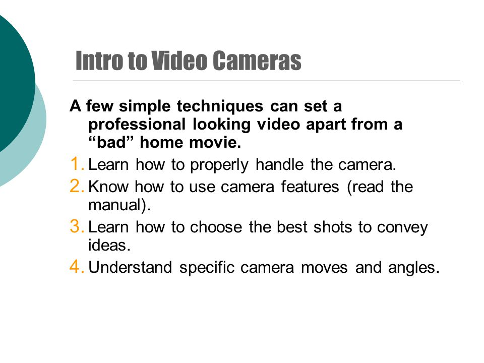 4.Know how to handle the camera.