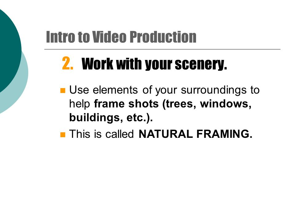 2.Work with your scenery.