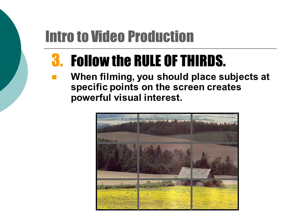 3.DOLLYING  Camera rolls towards or away from subject (on tripod).