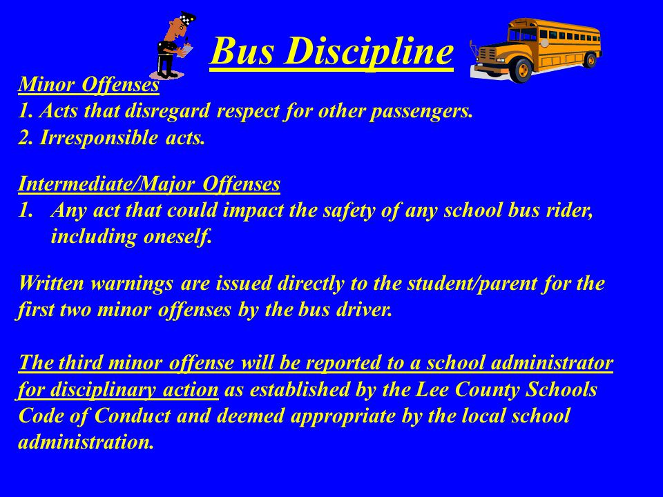 Bus Discipline Minor Offenses 1. Acts that disregard respect for other passengers.