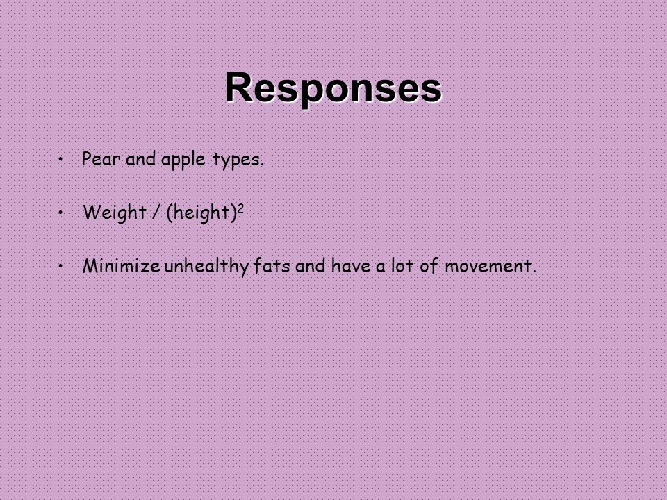 Responses Pear and apple types.