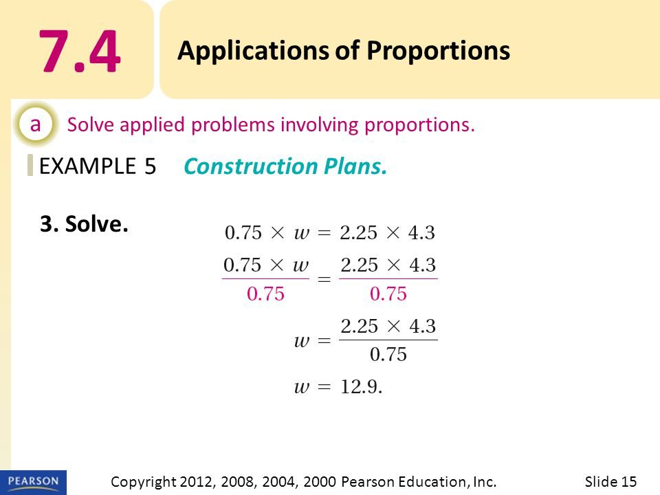 EXAMPLE 7.4 Applications of Proportions a Solve applied problems involving proportions.