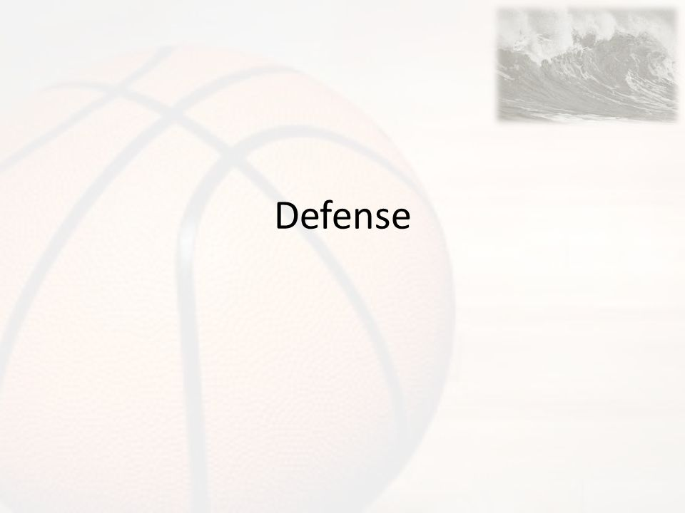 Defense Overview We play man-man defense Defense is about effort, discipline, trust and courage.