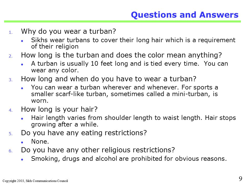 Copyright 2003, Sikh Communications Council 9 Questions and Answers 1.