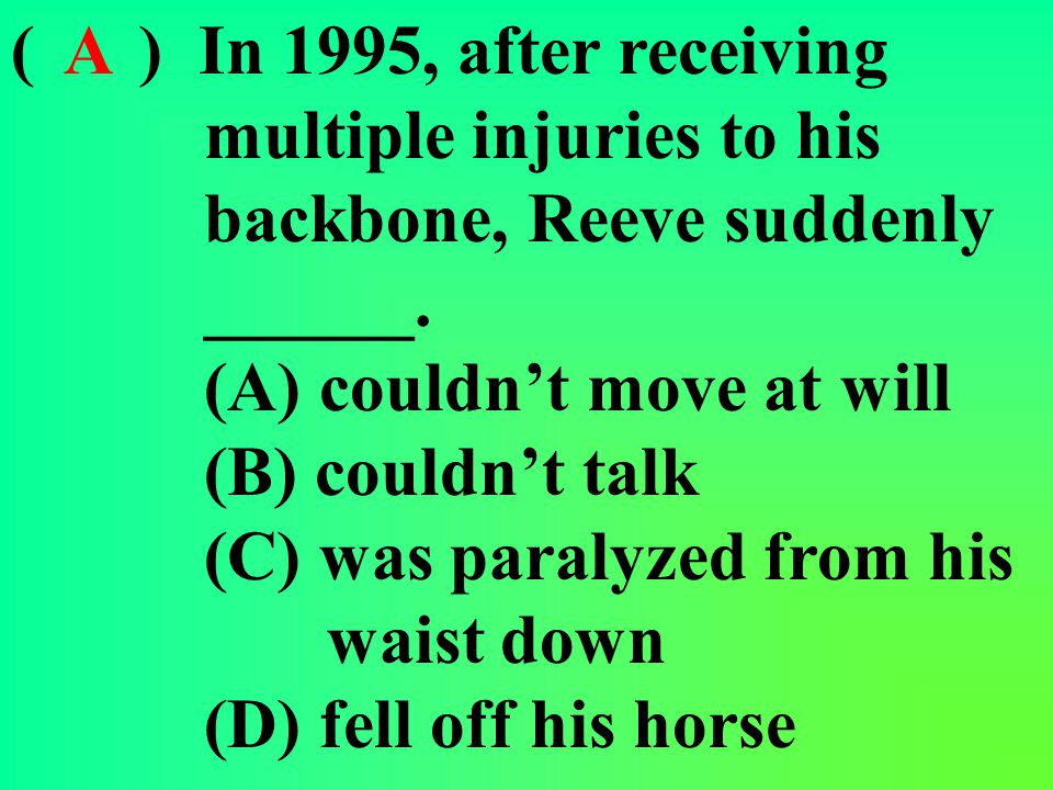 ( ) Reeve was seriously hurt when he was ______.