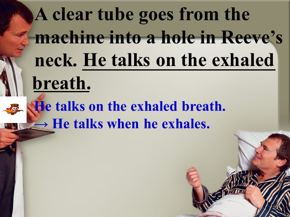 A breathing machine that helps him inhale and exhale rides with him on the chair.