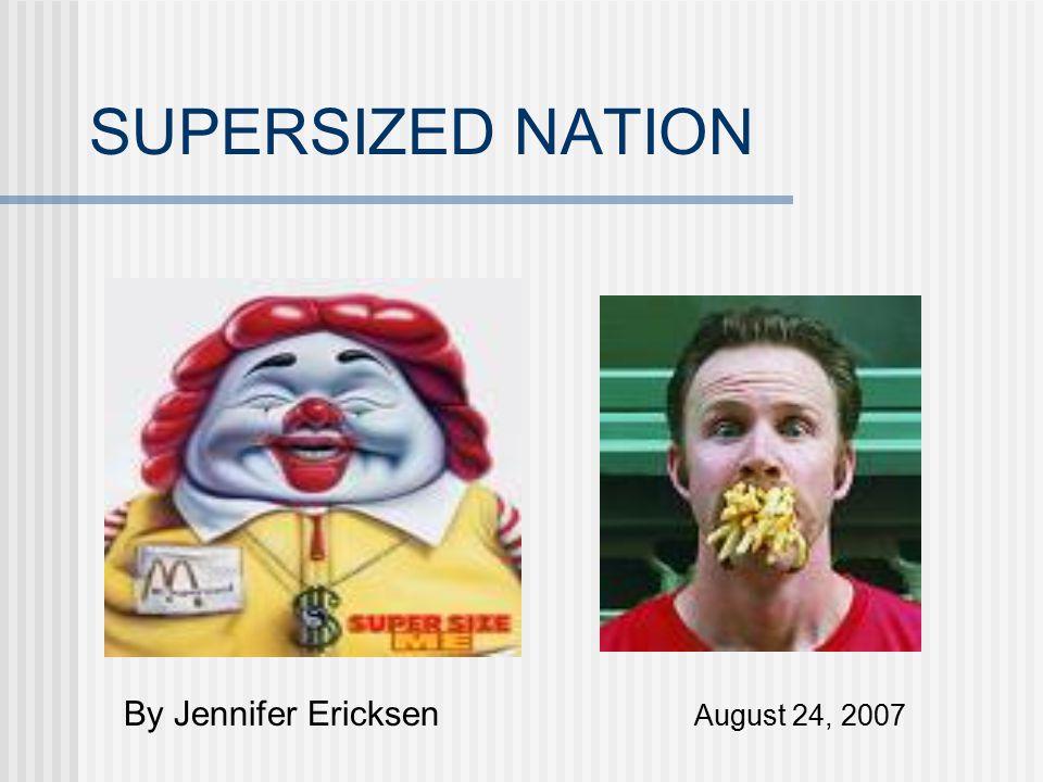 SUPERSIZED NATION By Jennifer Ericksen August 24, 2007
