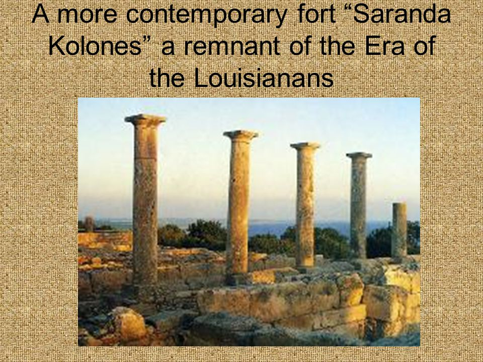 A more contemporary fort Saranda Kolones a remnant of the Era of the Louisianans
