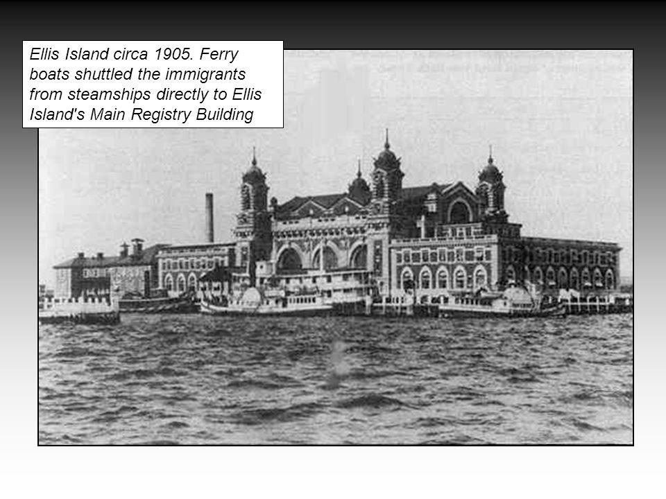 Ellis Island circa 1905.
