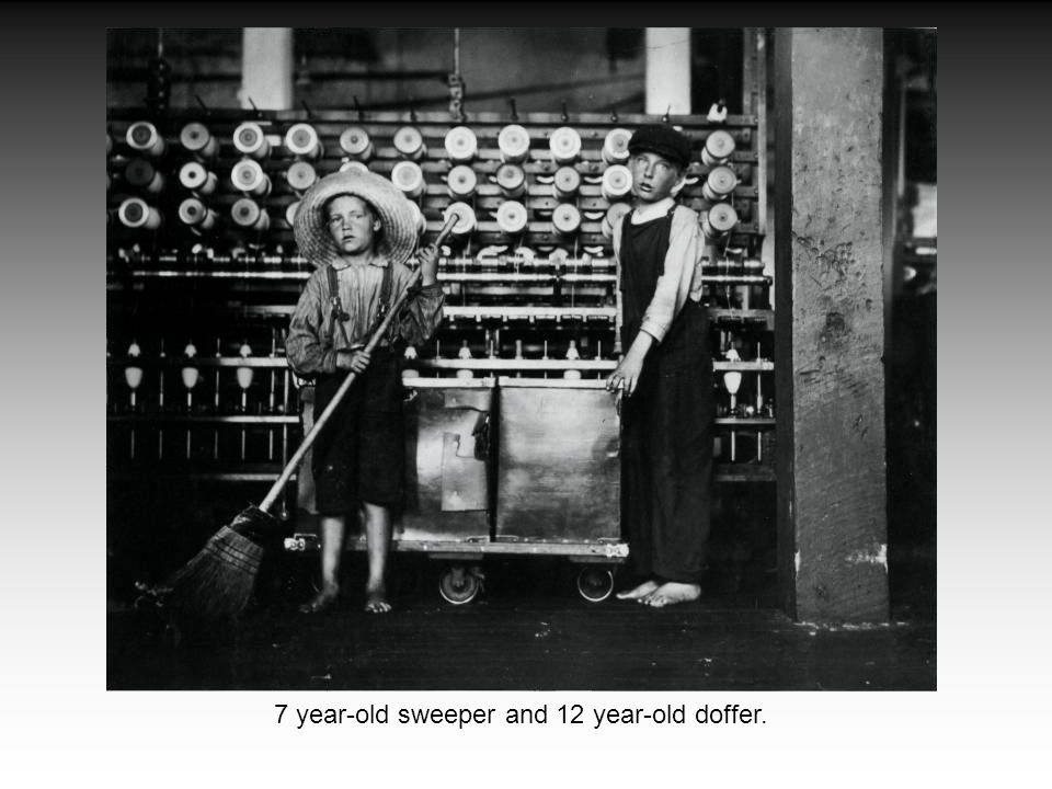 7 year-old sweeper and 12 year-old doffer.