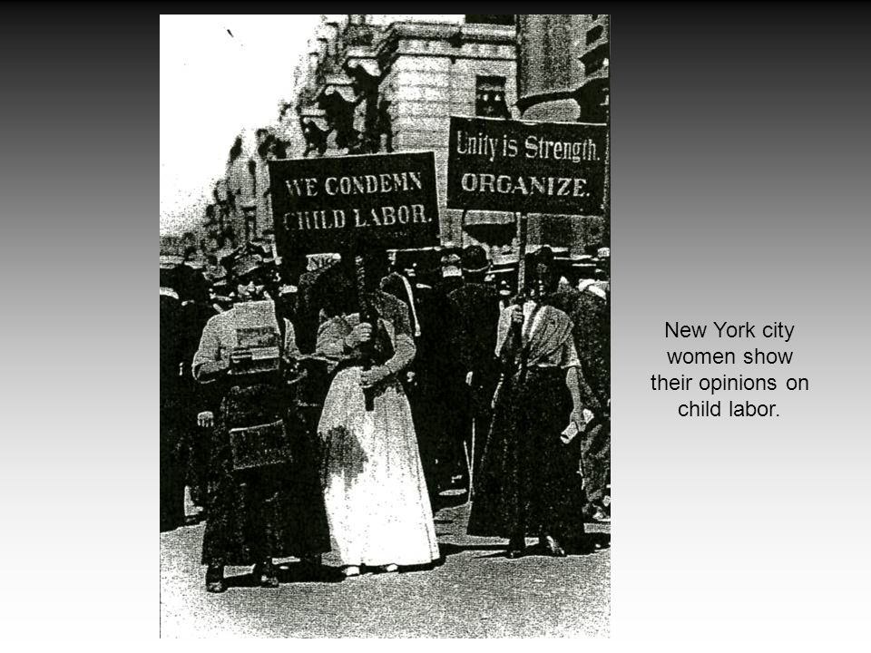 New York city women show their opinions on child labor.