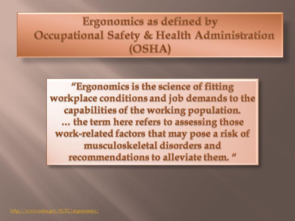 http://www.osha.gov/SLTC/ergonomics/