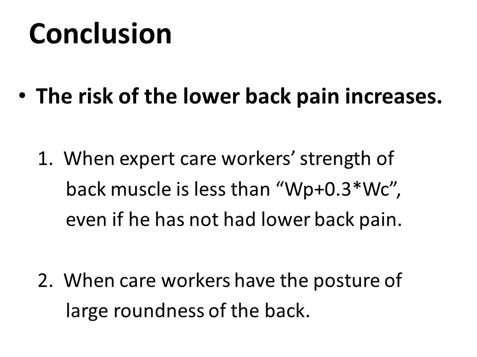 "Conclusion The risk of the lower back pain increases. 1. When expert care workers' strength of back muscle is less than ""Wp+0.3*Wc"", even if he has no"