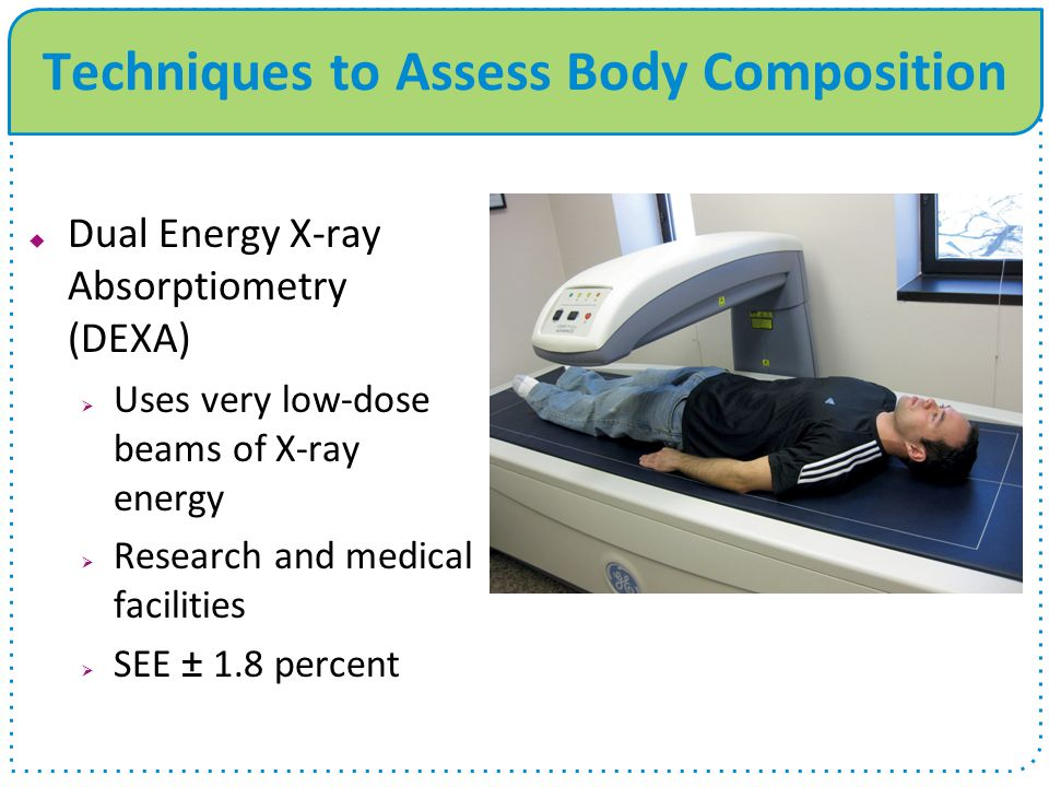 Techniques to Assess Body Composition  Hydrostatic weighing  Most other tests compare to this one  A person s regular weight is compared with a weight taken underwater  Drawbacks.