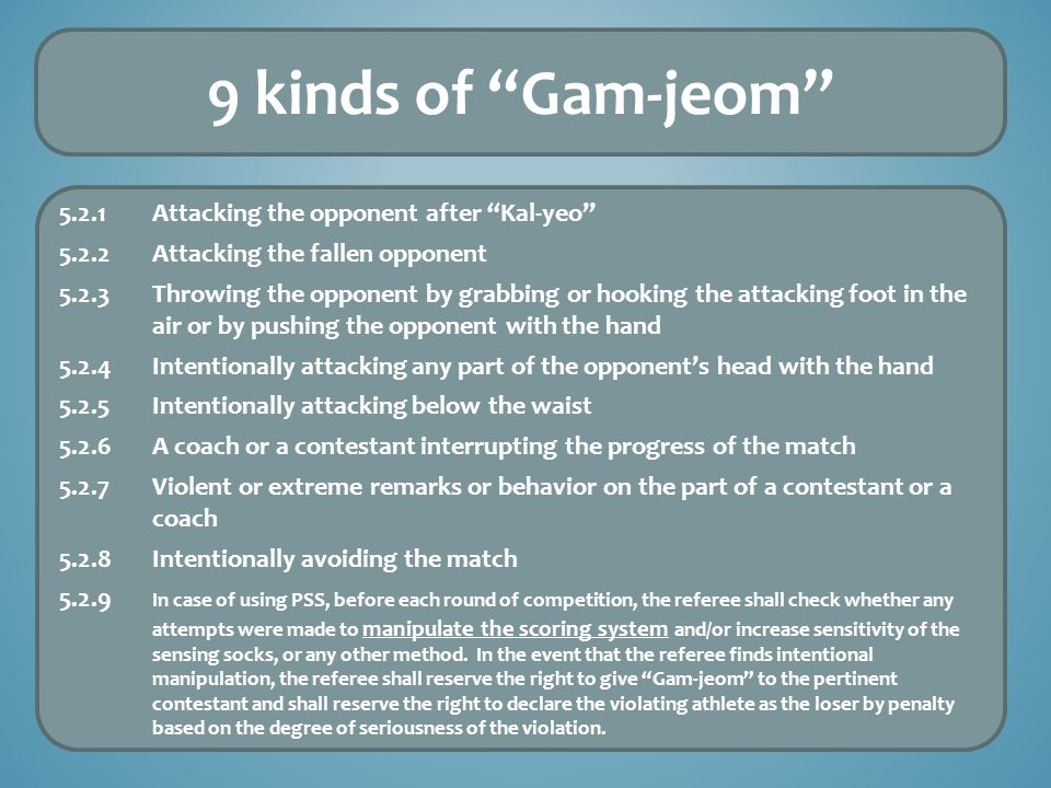 """5.2.1Attacking the opponent after """"Kal-yeo"""" 5.2.2Attacking the fallen opponent 5.2.3Throwing the opponent by grabbing or hooking the attacking foot in"""