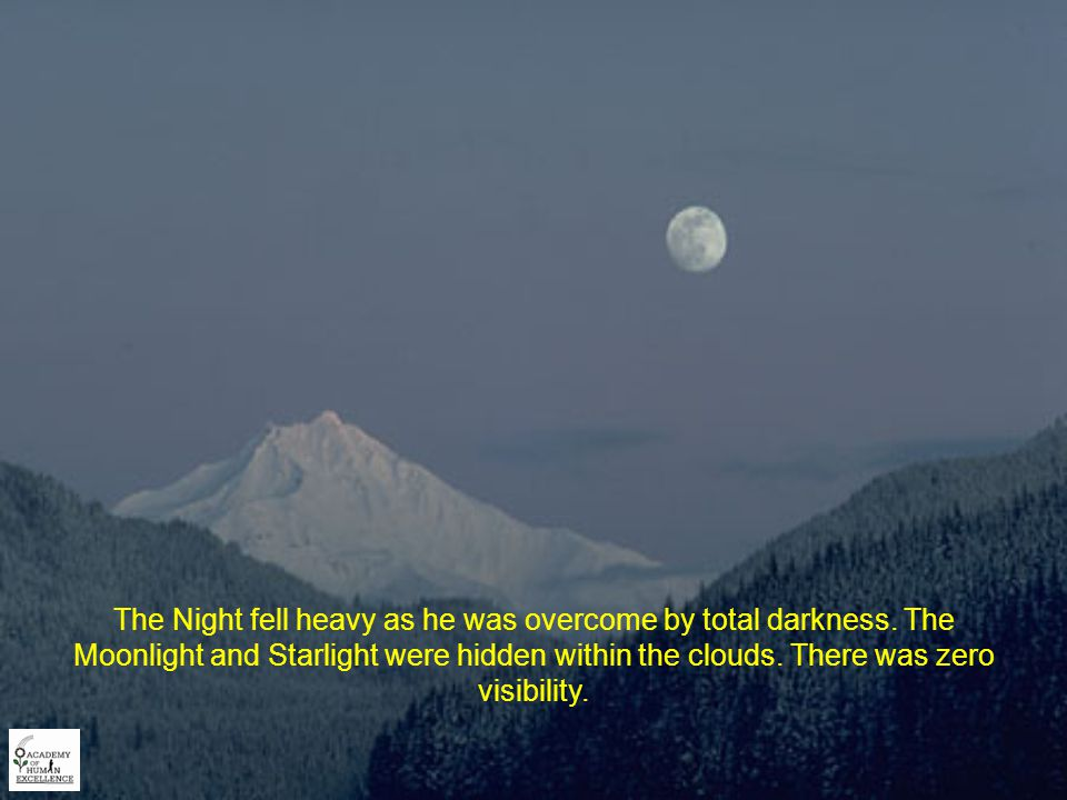 He began his ascent, and as daylight faded he decided to continue climbing. Night fell.