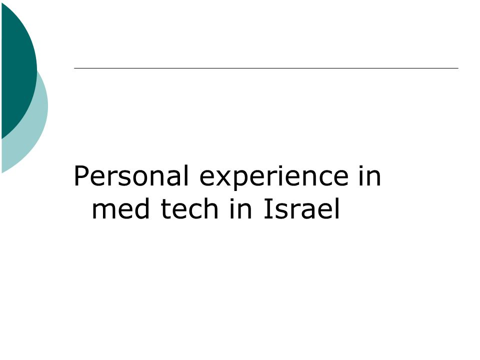 Personal experience in med tech in Israel