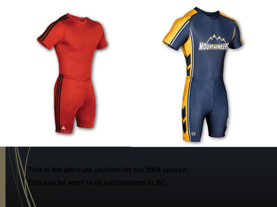 This is the alternate uniform for the 2009 season. This can be worn in all tournaments in BC.
