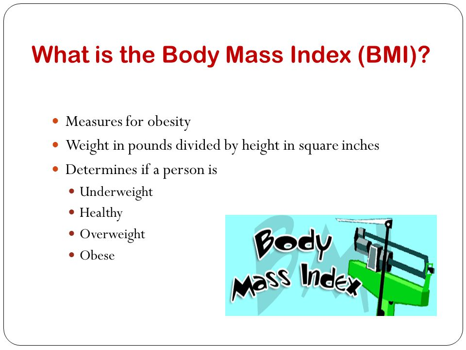 What is the Body Mass Index (BMI).