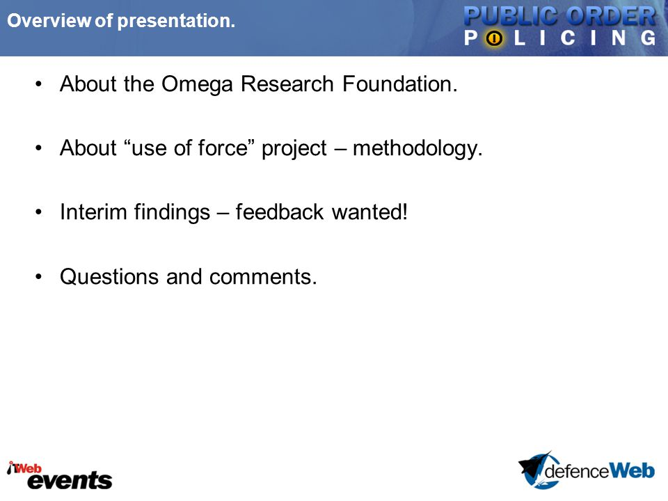 Overview of presentation. About the Omega Research Foundation.