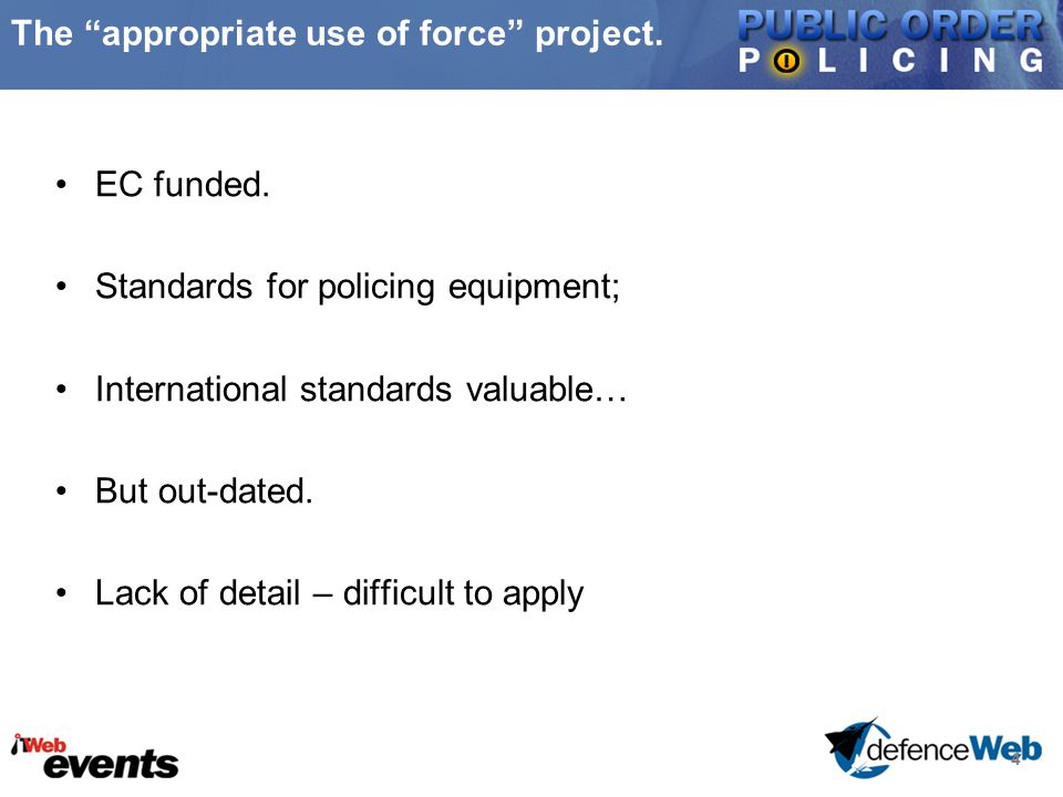 4 The appropriate use of force project. EC funded.