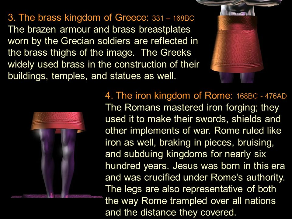 4. The iron kingdom of Rome: 168BC - 476AD The Romans mastered iron forging; they used it to make their swords, shields and other implements of war. R