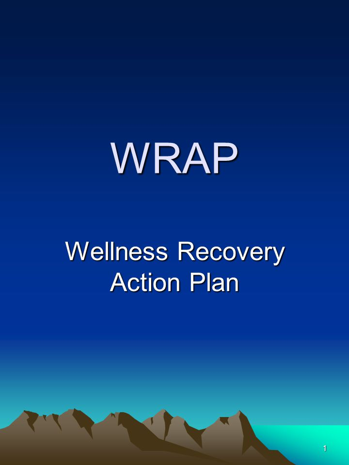1 WRAP Wellness Recovery Action Plan