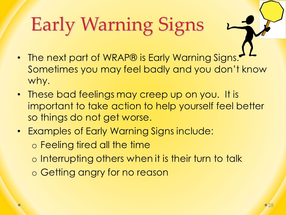 Early Warning Signs The next part of WRAP® is Early Warning Signs.