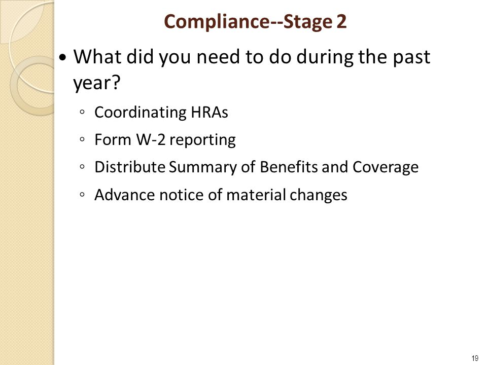 19 Compliance--Stage 2 What did you need to do during the past year.