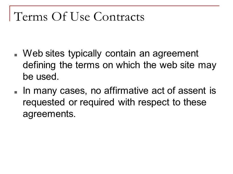 Web sites typically contain an agreement defining the terms on which the web site may be used.