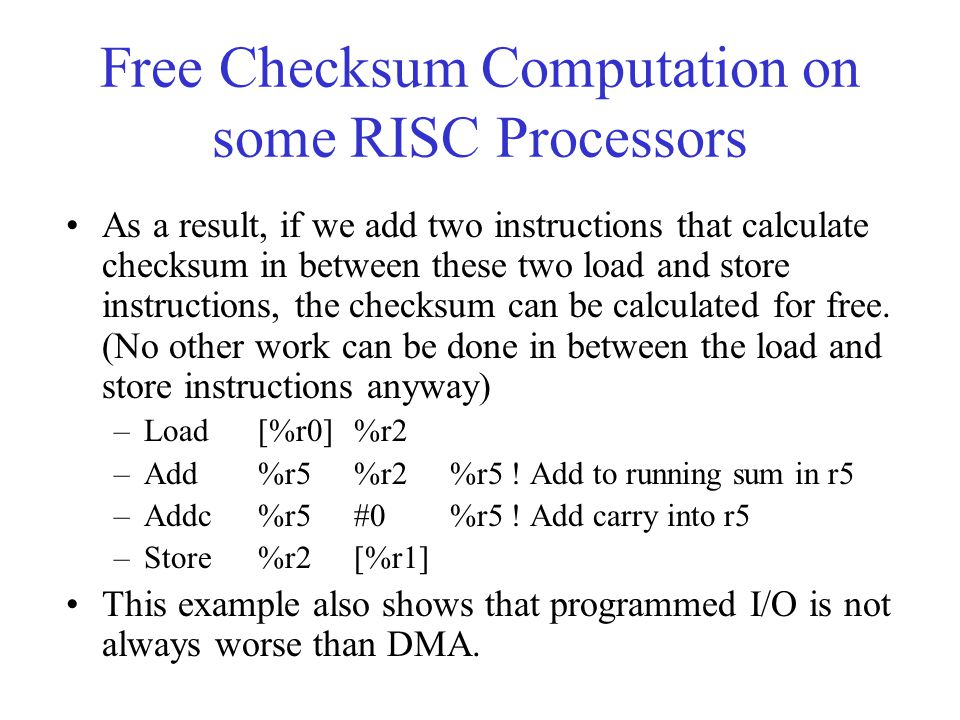 Free Checksum Computation on some RISC Processors As a result, if we add two instructions that calculate checksum in between these two load and store