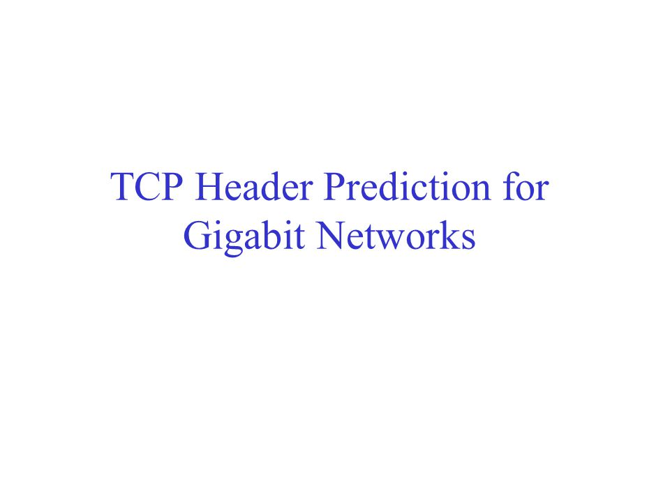 TCP Header Prediction for Gigabit Networks